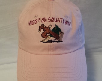 Keep on Squatchin Hat , Embroidered Hat , Hiking Hat , Outdoorsman Hat , Embroidered Hat , Dad Hat , Bigfoot Hat