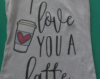 I LOVE you a Latte - tank top