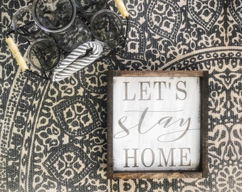 Let's Stay Home Farmhouse Sign