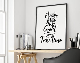 Motivational Poster,Never Give Up..Office Decor,Quote Wall Art,Inspirational,Calligraphy Quote Print,Typography Poster Printable Wall Art
