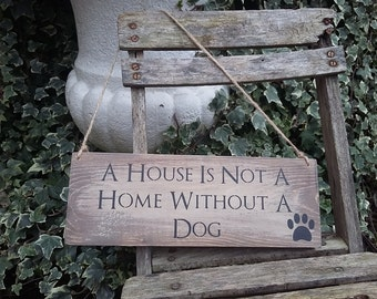 A House Is Not A Home Without A Dog Beautiful Rustic Sign Plaque Unique Gift For Dog Pet Lovers