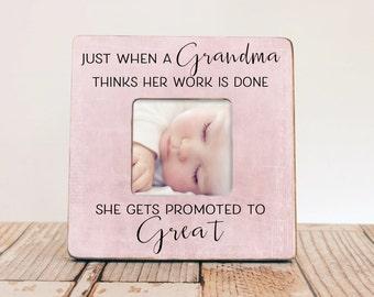 Just When A Grandma Thinks Her Work Is Done, Great Grandma Picture Frame, Mom Gift, Grandma Frame