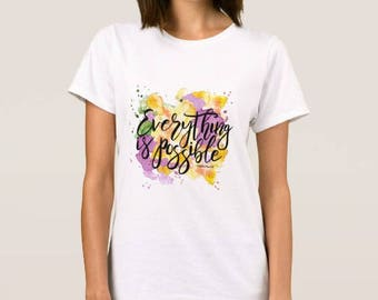 "Women's T-shirt ""Everything Is Possible"""