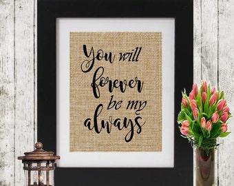 Vous serez toujours mon toujours - toile de jute signe de mariage - cadeau de mariage - cadeau pour cadeau de Couple Bridal Shower - cadeau d'anniversaire -