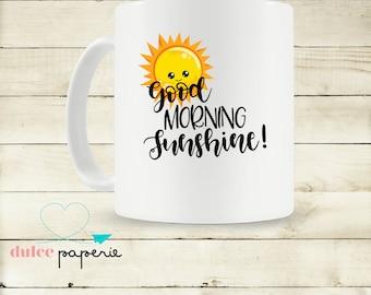 Good Morning Sunshine 8 oz sublimated Coffee/Tea Mug