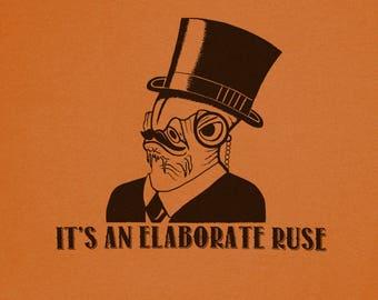 It's an Elaborate Ruse