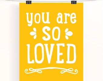 You are so loved - yellow nursery art - baby girl nursery print - kids wall art - nursery typography poster