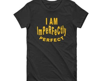 T-shirt/Women Gift/Inspired/Mom/Imperfectly Perfect/Tee -Black