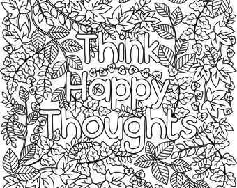 Printable 'Think Happy Thoughts' coloring page for Grown-ups, Adult Colouring Page with different leaves
