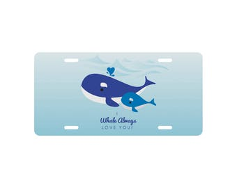 "Mother's Day ""I Whale Always Love You""  Inspired License Plate Large OR Mini"