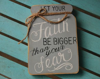 MASON JAR Let your FAITH be bigger than your Fear,Gray, sit or hang Beautiful Christian Art Home Decor,gift, distressed,jute bow(M219)