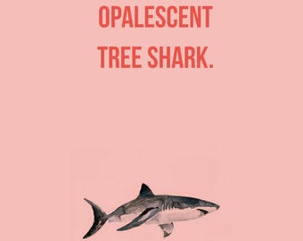 Print At Home  Galentines Card, Printable Card  Instant Download, Funny Card, Compliment Card - You are an Opalescent Tree Shark