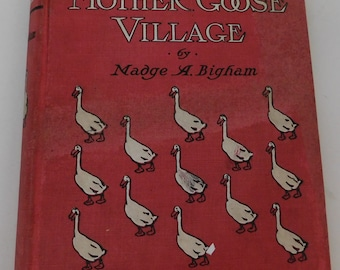 Stories of Mother Goose Village by Madge A. Bigham 1903 First Edition