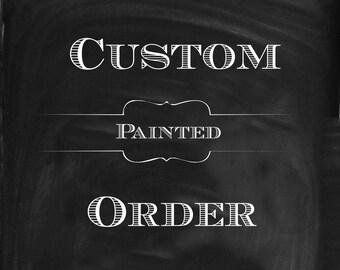 Custom Painted Order