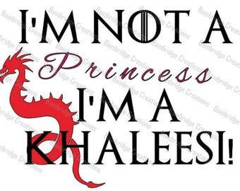 I'm not a princess Im a khaleesi Vinyl stickers