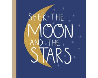 Seek The Moon And The Stars Card