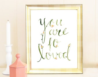 "Watercolor ""You are so loved"" flower quote print"