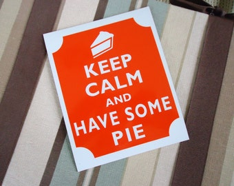 Keep calm have some pie magnet