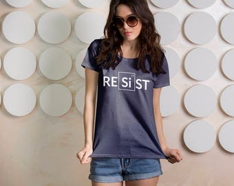 """Science March Shirt: """"Resist (Periodic Table) """" Fourth Wave Feminist Apparel (multiple colors) for the Science March on Washington Rally"""
