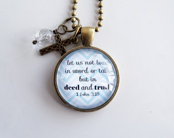 Scripture Necklace - 1 John 3:18 - Christian Jewelry -  Scripture Pendant - Bible Verse - Let Us Love In Deed and Truth - Inspirational