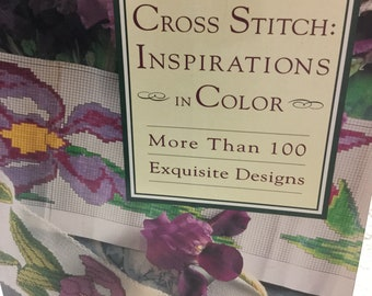 Cross Stitch: Inspirations in Color - More Than 100 Exquisite Designs