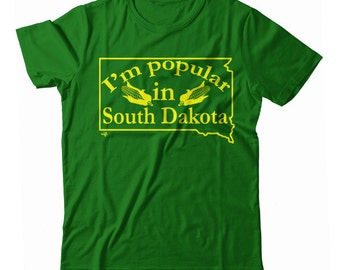I'm Popular In South Dakota UNISEX T-shirt