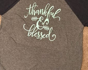 Thankful & Blessed shirt
