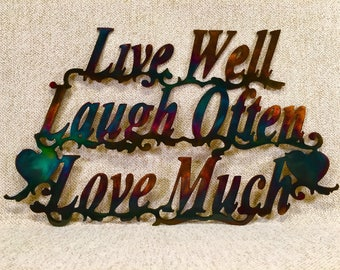 Live Well, Laugh Often, Love Much, Metal Wall Art w/ Patina Finish