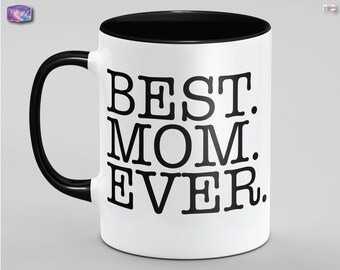 Best Mom Ever -    Mothers Day Gift   Mothers Mug   Dia de las Madres   Gift for Mom   Gift for Wife   Madre   Mama   Mothers day