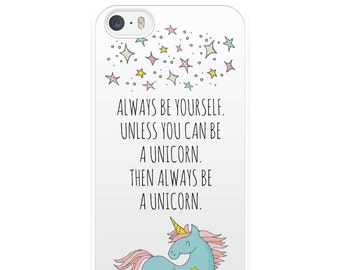 Always Be A Unicorn, iPhone Case, Unicorn iPhone Case, iPhone 5, iPhone 5s, iPhone 6, iPhone 6s, iPhone 6 Plus, iPhone 7, iPhone 7 Plus