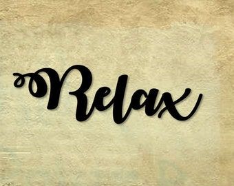 Relax; wall art; outdoor signs; metal; metal wall decor; wall decor; metal signs; original art; original words/phrases; rusty signs; outdoor
