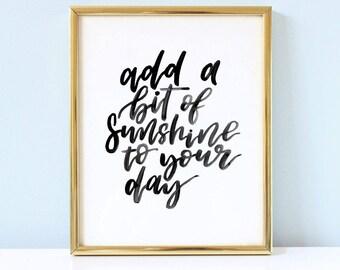 Motivational PRINTABLE- Sunshine brush lettering art.