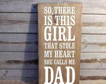 So, there's this girl who stole my heart... wood sign