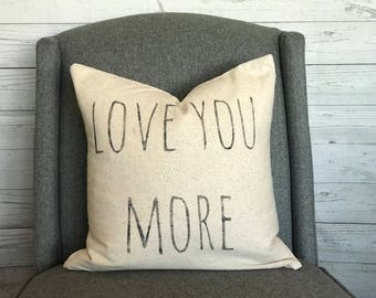 Love You More | Rustic Pillow Cover | Farmhouse Pillow | Multiple Sizes Available | Custom Pillow Cover | Made To Order
