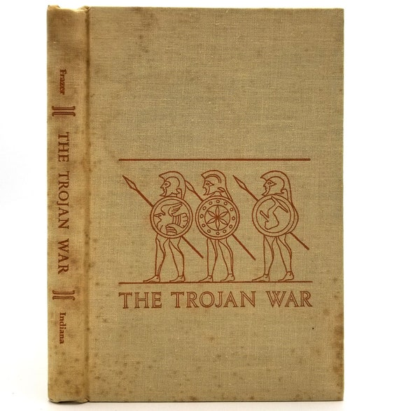 The Trojan War: Chronicles of Dictys of Crete and Dares the Phrygian R.M. Frazer (trans) 1966 Hardcover HC -  Indiana University
