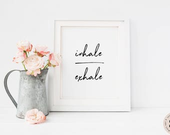 Inhale Exhale Print — Typography Print Minimalist Black And White Print Printable Wall Art Digital Typography Poster Print INSTANT DOWNLOAD
