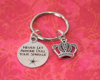 Never let anyone dull your sparkle keychain-encouragement gift, graduation gift, girlfriend gift, gift of hope