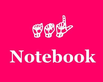 Sign Language (ASL) Journal or Notebook