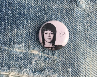 jane fonda, feminist pin, 1 inch pin back button, jane fonda mug shot pin