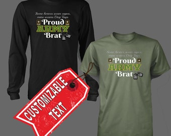 Proud Army Brat t shirt - Customizeable Army 414