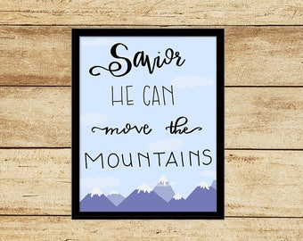 Savior He Can Move the Mountains Digital Download