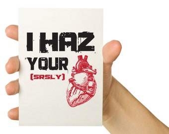 Valentines Day Card - Nerd Love Card - I haz your heart -  5 x 7 Greeting Card - Internet Geekery