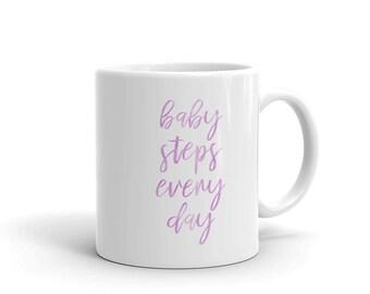 Baby Steps Every Day Mug, Baby Steps Quote, Journey Quote Mug, Progress Quote Mug