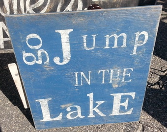 Rustic go jump in the lake sign/blue and white/lake/beach house/nautical