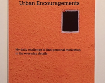 Urban Encouragements 60page Book Motivational Writings Photography Art iPhone San Francisco