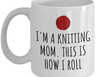 Knitting Mom Mug - Gift For Knitter Mom - Mother's Day Gift - Mom's Birthday - I'm A Knitting Mom