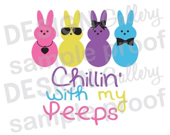 Chillin' with my Peeps - SVG, DXF cut & JPG, png image files - Easter Bunny Peeps Candies - Printable Digital Iron On