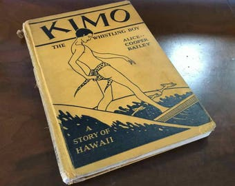 """Vintage """"Kimo The Whistling Boy"""" by Alice Cooper Bailey - Published by the Wise-Parslow Company, New York - 1928"""