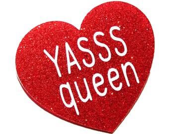 Red Glitter Acrylic YASSS QUEEN Heart Brooch