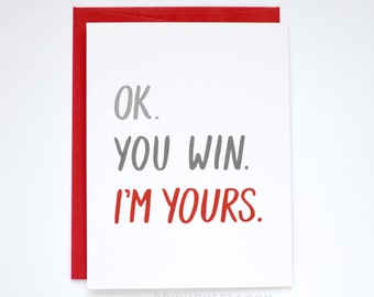 Valentines Day Card - Funny Valentines Card - Ok. You Win. I'm Yours.